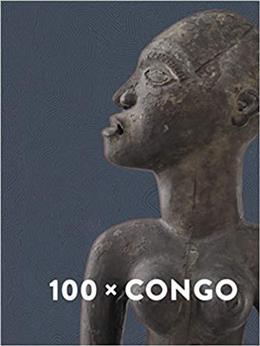 100 X Congo Een eeuw Congolese kunst in Antwerpen